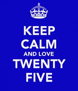 keep-calm-and-love-twenty-five
